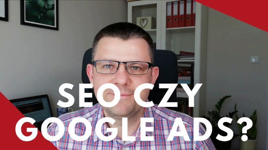 SEO czy Google Ads?