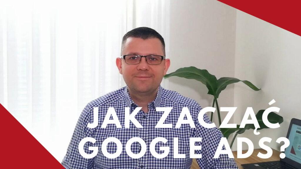 Jak zacząć reklamować się w Google Ads?