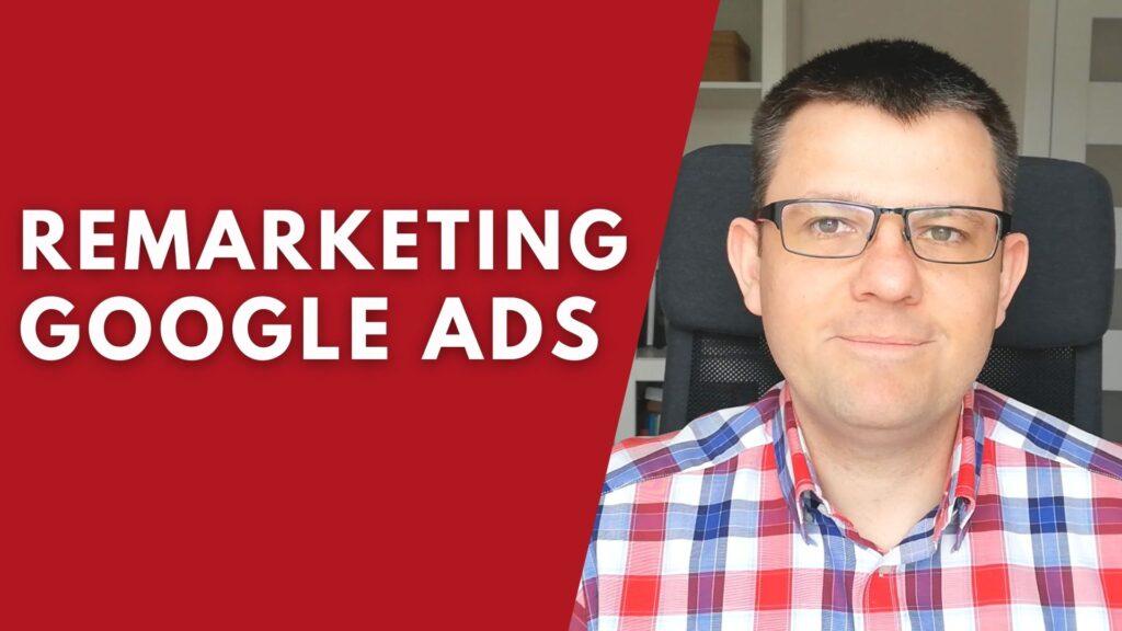 Remarketing Google Ads - co to jest i jak działa [wideo]